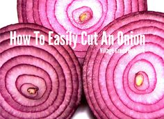 How To Easily Cut An Onion / http://villagegreennetwork.com/cut-onion-easily/
