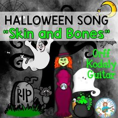 "Not only a fun song to sing-play instruments, move and sing Halloween Song ""Skin and Bones"" Orff, Kodaly, Guitar Lesso"