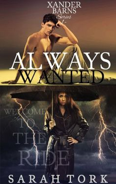 Always Wanted (Xander Barns #1) by Sarah Tork, http://www.amazon.com/dp/B00D7H38ZM/ref=cm_sw_r_pi_dp_tsJMtb14ERXEX