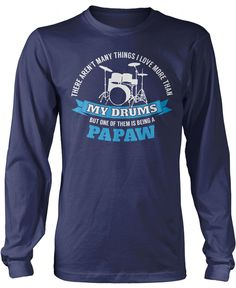 There aren't many things i love more than my drums but one of them is being a papaw. Are you a PAPAW loves to play drums? Order here - https://diversethreads.com/products/this-papaw-loves-his-drums?variant=10917926341