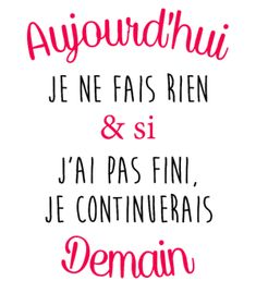 customize t-shirt I'll continue tomorrow-personnaliser tee shirt Je continuerais demain customize t-shirt I'll continue tomorrow - The Words, Positive Attitude, Positive Quotes, Words Quotes, Sayings, Customise T Shirt, Quote Citation, French Quotes, Sentences