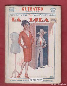 LA LOLA : COMEDIA EN TRES ACTOS Y EN PROSA. AUTOR: PEDRO MUÑOZ SECA. EDITORIAL: PRENSA MODERNA, 1928. COLECCION: EL TEATRO MODERNO; 129. http://kmelot.biblioteca.udc.es/record=b1346995~S1*gag