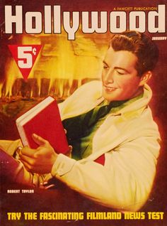 Robert Taylor reading on the cover of Hollywood, 1930s. Fawcett published Hollywood. The company held yearly contests with the winners receiving a trip to Hollywood where they toured Paramount and had cocktails in the homes of Edward Everett Horton and Fay Wray.