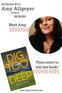 Interview & Giveaway with DIG TOO DEEP author Amy Allgeyer  http://www.yabuccaneers.com/blog/2016/7/21/interview-giveaway-with-dig-too-deep-author-amy-allgeyer