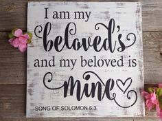 Rustic wedding sign, Song of Solomon 6:3, I am my beloveds and my beloved is mine by KerriArt on Etsy https://www.etsy.com/listing/235307394/rustic-wedding-sign-song-of-solomon-63-i