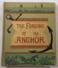 The Forging of the Anchor. A Poem