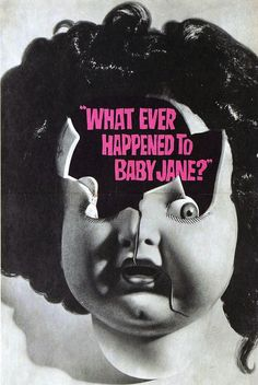Whatever Happened to baby Jane (1962) dir. by Robert Aldrich.