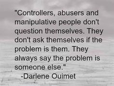 Controllers and manipulators blame and falsely accuse ~Caroline