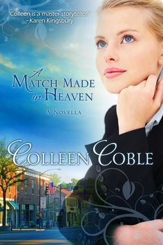 Colleen Coble - A Match Made in Heaven