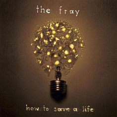 The Fray - how to save a life.  Download for free with Freegal and your DPPL card.