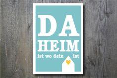 *Daheim ist wo Dein Herz ist*   In 5 Farbvarianten erhältlich sowie als separater Posten im Shop in Schwarz-weiß. Bitte Farbwahl angeben.  *Das Poster wird OHNE RAHMEN versandt* und kommt...