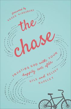 Amazon.com: The Chase: Trusting God with Your Happily Ever After (9780800726515): Kelsey Kupecky, Kyle Kupecky, Karen Kingsbury: Books
