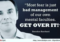 Manage your mind and you'll manage your fear! Be mentally active. Get Over It, Inspire Me, Quotes To Live By, Living Quotes, Management, Mindfulness, Author, Learning, Memes