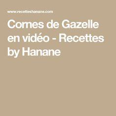 Cornes de Gazelle en vidéo - Recettes by Hanane