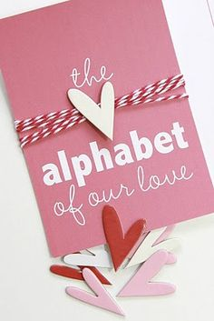 The Alphabet of our Love - part 1 of our 5 year anniversary gift, I think so! - MADE it MYSELF : )