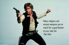 Han Solo on Religion. My Favorite Quote from Star Wars FYI @batcic