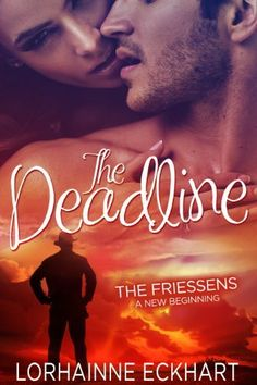 The Deadline (The Friessens: A New Beginning) by Lorhainne Eckhart, http://www.amazon.com/dp/B00IZLKHAO/ref=cm_sw_r_pi_dp_SpAVtb02MSME4