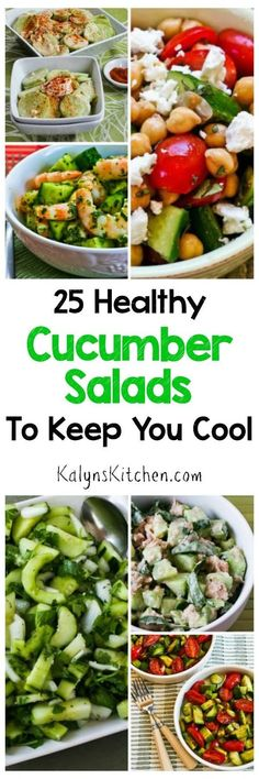 I love cucumbers, and I think they're one of the best foods of summer, so here are 25 Healthy Cucumber Salads to Keep You Cool! Most of these favorite salads are low-carb and gluten-free; all are delicious! [found on KalynsKitchen.com]