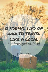13 USEFUL TIPS ON HOW TO TRAVEL LIKE A LOCAL - packmahome