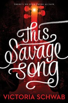 A violent—and violently beautiful—book. | THIS SAVAGE SONG by Victoria Schwab