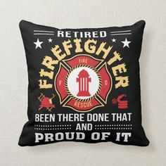 Retirement Firefighter Been There Done That And Pr Throw Pillow  firefighter diy decor, girl firefighter quotes, firefighter love quotes #kidspiration #firefightingislife #emt Firefighter Crafts, Firefighter Shirts, Firefighter Quotes, Volunteer Firefighter, Firefighters Wife, Volunteer Gifts, Volunteer Appreciation, Fundraising Events, Fundraising Ideas