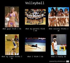 So true except the bikini part lol Volleyball Jokes, Play Volleyball, Volleyball Players, Soccer, Volleyball Gifts, Volleyball Sayings, Volleyball Motivation, Softball Stuff, Coaching Volleyball