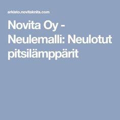 Novita Oy - Neulemalli: Neulotut pitsilämppärit Knitting, Tricot, Breien, Stricken, Weaving, Knits, Crocheting, Yarns, Knitting Stitches