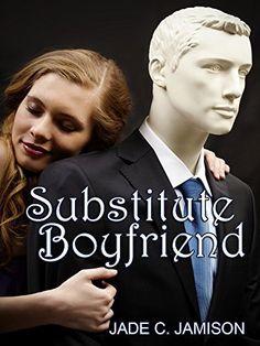 Substitute Boyfriend by Jade C. Jamison, http://www.amazon.com/dp/B00MOP3NZI/ref=cm_sw_r_pi_dp_-1QEub17BAPEX