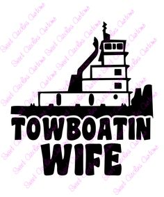 Towboatin Wife Car Decal - pinned by pin4etsy.com