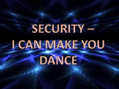 Security - I Can Make You Dance