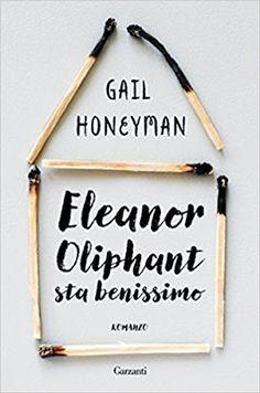 @GarzantiLibri  #recensione, #narrativa, Eleanor Oliphant sta benissimo, Gail Honeyman   Sognando tra le Righe: ELEANOR OLIPHANT STA BENISSIMO Gail Honeyman Recen...