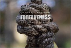 The weak can never forgive. Forgiveness is the attribute of the strong. - Mahatma Gandhi #forgiveness #forgive #qotd #quote #inspirational #inspirationalquote #inspirationalwords