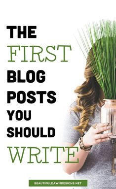 The first blog posts you should write.