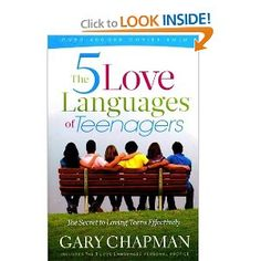 The Five Love Languages of Teenagers: The Secret to Loving Teens Effectively  Gary Chapman