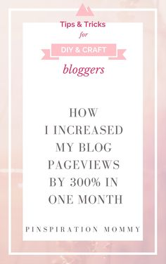 Free Ebook:  Tips for DIY and Craft Bloggers:  How I Increased My Pageviews by 300% in One Month
