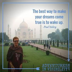 """The best way to make your dreams come true is to wake up."" ~ Paul Valery  Thinking of India, remembering an early, overcast morning at the magnificent Taj Mahal. Truly a beautiful experience.  #adventure #FBF"