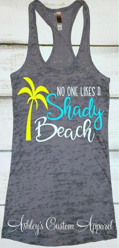 Funny Beach Shirts No One Likes A Shady Beach Girls Trip Shirts Beach Vacation Tank Tops Cruise Shirts Swimsuit Cover Up Beach Bound Tee Summer Fun Beach Humor, Funny Beach, Top Cruise, Cruise Wear, Vacation Outfits, Vacation Ideas, Vacation Packing, Vacation Shirts, Packing Tips