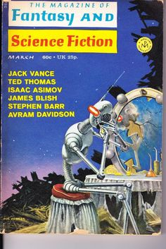 The Magazine of Fantasy and Science Fiction Euclid's Fifth by Isaac Asimov The Tour by Ted Thomas March 1971 Issue Science Fiction Magazines, Science Fiction Art, Pulp Fiction, Cool Magazine, Pulp Magazine, Magazine Covers, Health Magazine, Vintage Robots, Sci Fi Novels