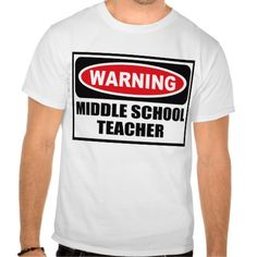 Warning MIDDLE SCHOOL TEACHER T-T Shirt, Hoodie Sweatshirt