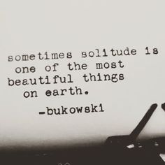 Bukowski on solitude. Intp, Solitude Quotes, Quotes To Live By, Me Quotes, Peace Of Mind Quotes, Food Quotes, Charles Bukowski Quotes, Julian Lennon, The Words