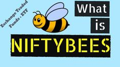 What is Nifty Bees and How to Invest in ETFs for Beginners? Angel Broking, I Site, Nifty, Bees, Investing, About Me Blog, Education, Videos, Honey Bees