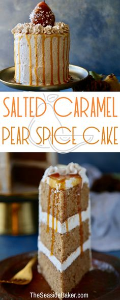 Pear Studded Spice Cake layers, topped with cinnamon buttercream, pear filling and more salted caramel