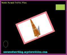 Wooden Pyramid Trellis Plans 214218 - Woodworking Plans and Projects!