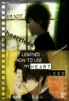 My biggest strength is my biggest weakness, my heart is simply too big. //I barely started watching this anime Sad Anime Quotes, Manga Quotes, True Quotes, Heart Quotes, Manga Anime, Anime Boys, Anime Triste, Hyouka, Depression Quotes