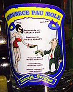 Acho que não deve existir no mundo um lugar que tenha nome de cachaça mais engraçado do que o Brasil. Rindo litros… AHEUHAUEHAUEHAUEHAUHE