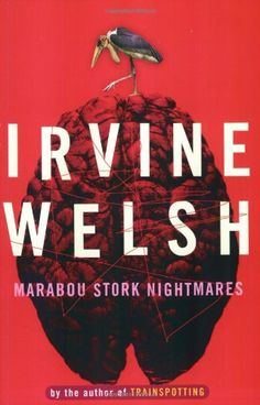 "Read ""Marabou Stork Nightmares"" by Irvine Welsh available from Rakuten Kobo. ""For anyone who gets high on language, this book is a fantastic trip.a real tour de force. Books To Read, My Books, Irvine Welsh, Acid House, Dysfunctional Family, Reading Material, Stork, Novels, This Book"