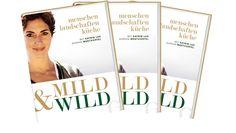 """""""Mild & Wild"""": Ein Reiseführer mit Genussrezepten Buch-Tipp: Mit Katrin Lux das Mostviertel entdecken"""