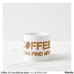 So I can find my mind -- coffee quote Espresso Cup Coffee Humor, Coffee Quotes, Coffee Shop, Coffee Mugs, Birthday Coffee, Birthday Gifts, Coffee Cake Muffins, Coffee And Cigarettes, Coffee Lover Gifts