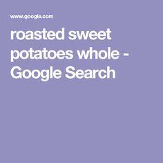 roasted sweet potatoes whole - Google Search