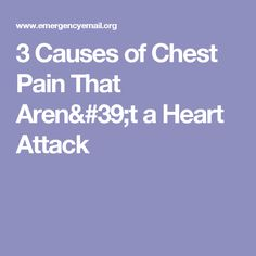 3 Causes of Chest Pain That Aren't a Heart Attack